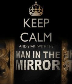 eep-calm-andd start with the man in the Kmirroe - posters-truth-quotes